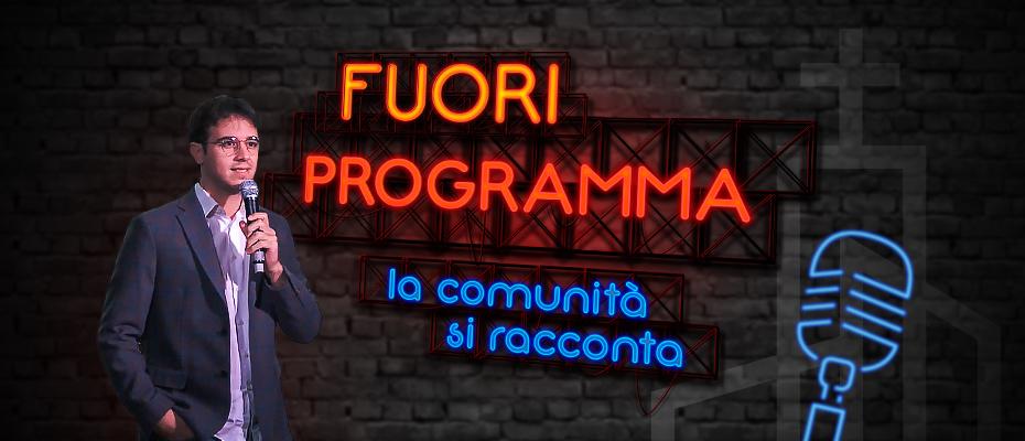 Fuori Programma – La comunità si racconta